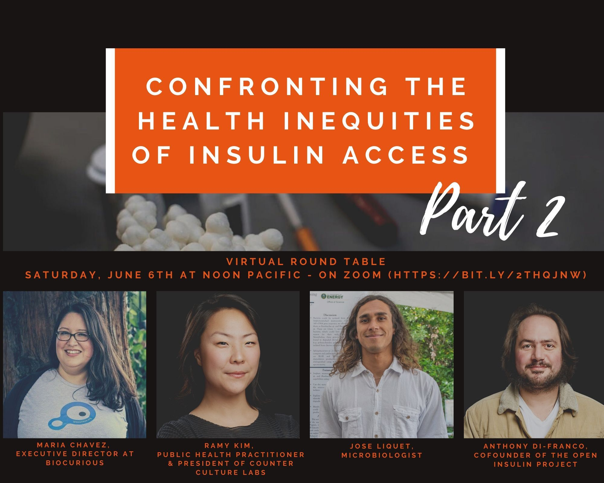 CONFRONTING THE HEALTH INEQUITIES OF INSULIN ACCESS: Virtual Round Table Saturday, June 6th at Noon Pacific - On Zoom (https://bit.ly/2thqjnw)